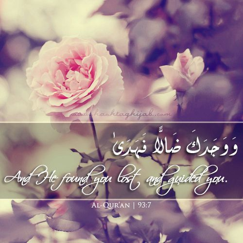 Islamic Daily: And He found you lost and guided you.   Hashtag Hijab © www.hashtaghijab.com