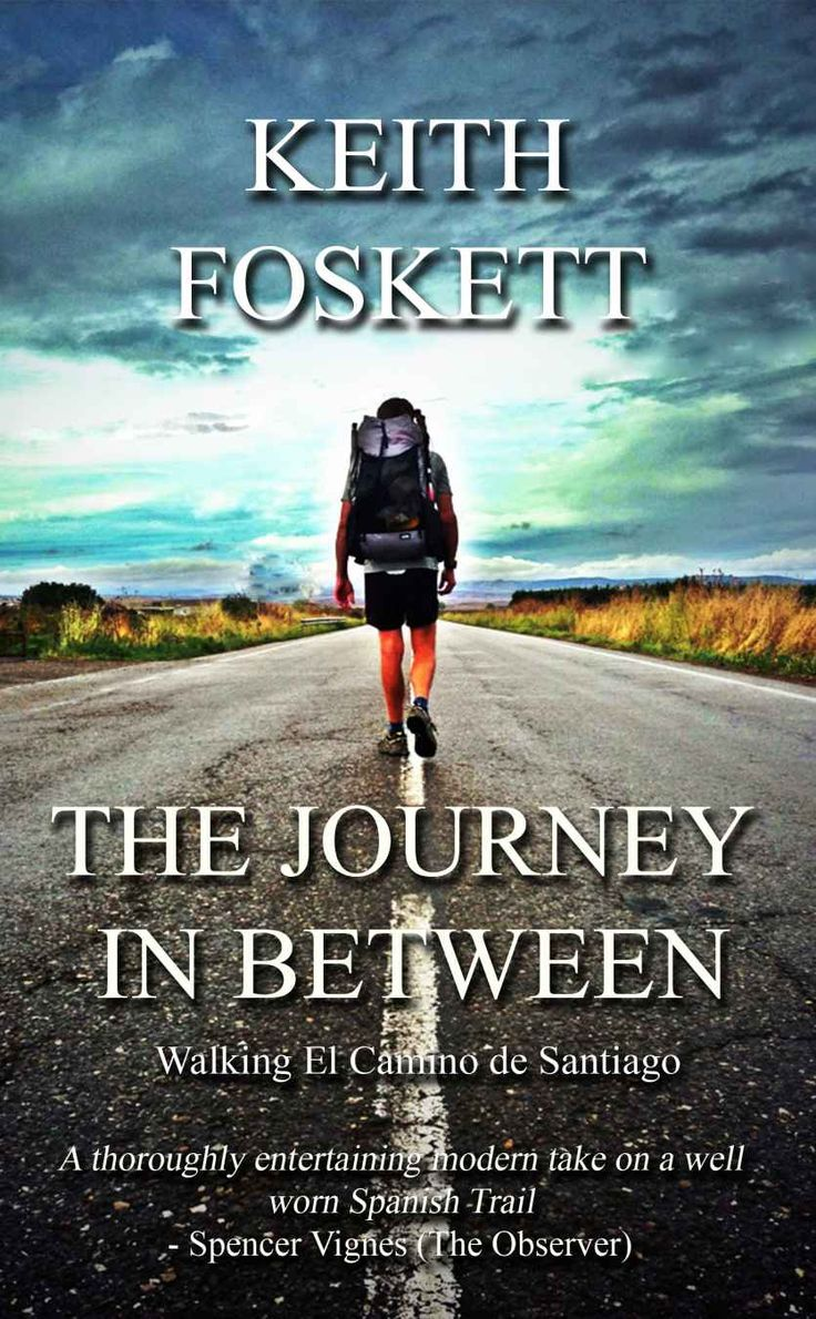 The Journey In Between By Keith Foskett