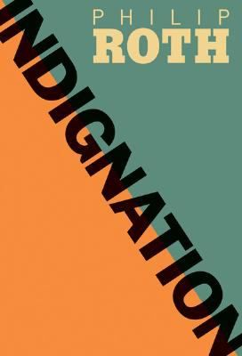 Indignation by Philip Roth (Movie Release Date: July 29, 2016)