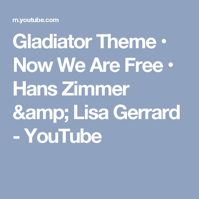 Gladiator Theme • Now We Are Free • Hans Zimmer & Lisa Gerrard - YouTube