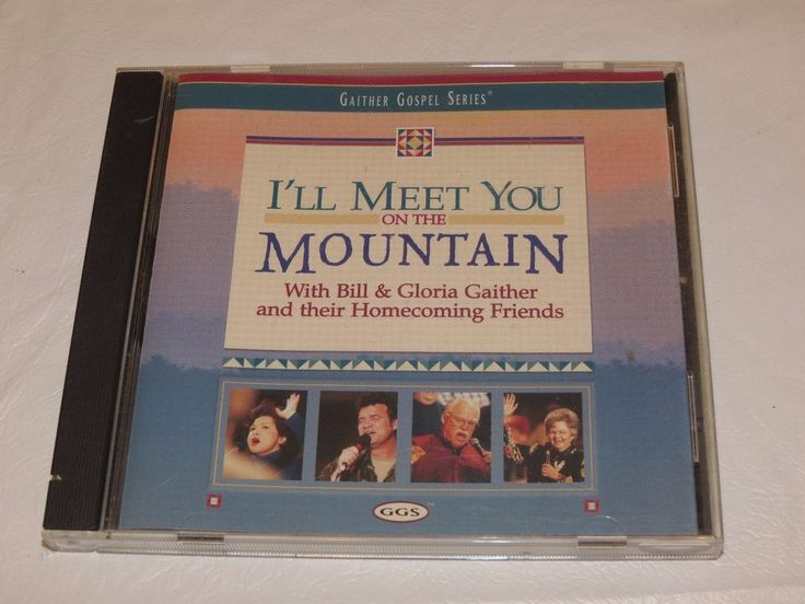 I'll Meet You on the Mountain by Bill & Gloria Gaither Gospel series music CD  #Christian