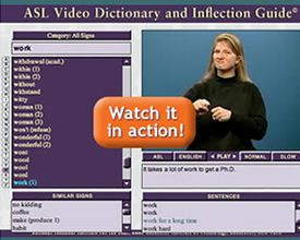 RIT NTID: The ASL Video Dictionary and Inflection Guide shows 2,700 signs in crisp color video and links them to sentences that demonstrate how inflection of a sign changes to convey different meanings.