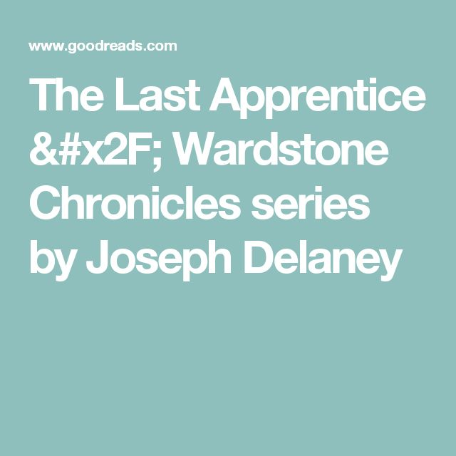 The Last Apprentice / Wardstone Chronicles series by Joseph Delaney