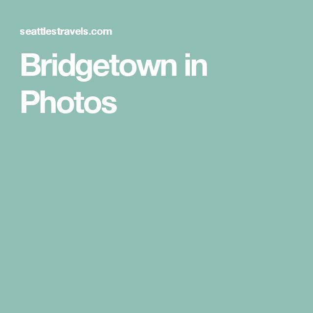 Bridgetown in Photos