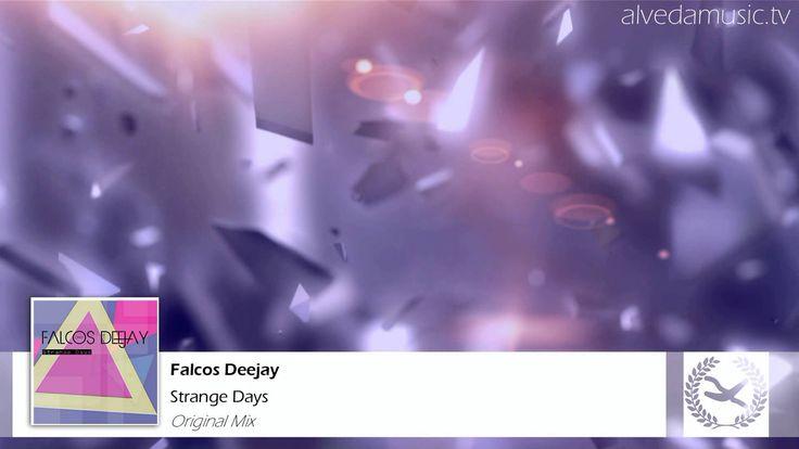 Falcos Deejay - Strange Days (Original Mix)