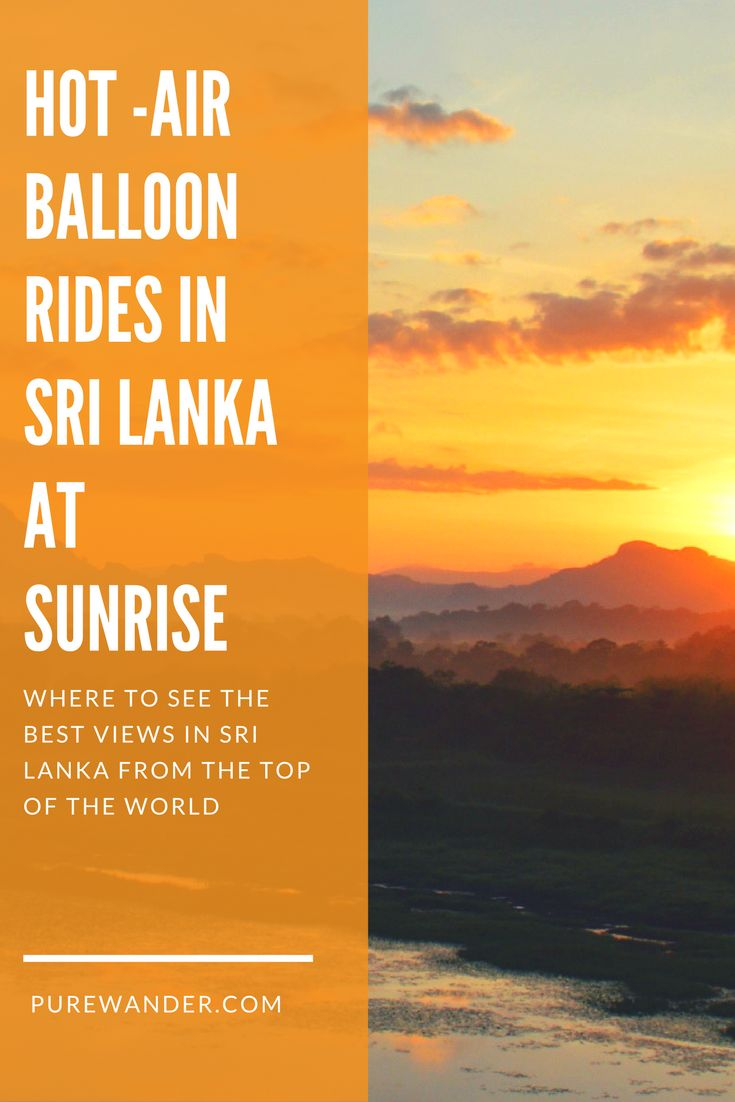 Where can you see the best views in Sri Lanka? By hot air balloon just as the sun rises. | Ideas for Sri Lanka | Sri Lanka holiday | Tips for Sri Lanka
