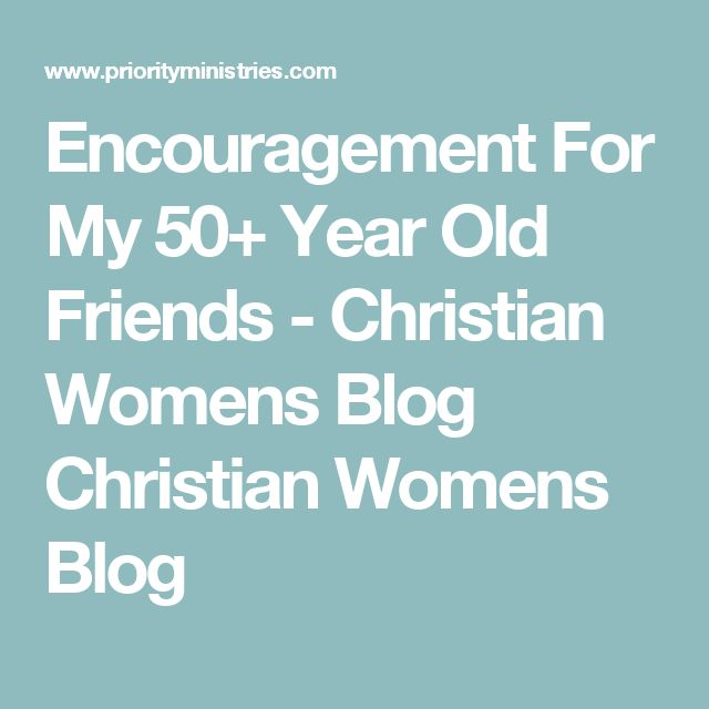Encouragement For My 50+ Year Old Friends - Christian Womens Blog Christian Womens Blog