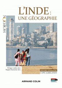 Philippe Cadène et Brigitte Dumortier - L'Inde : une géographie - CAPES-Agrégation Histoire-Géographie. - Feuilleter l'extrait