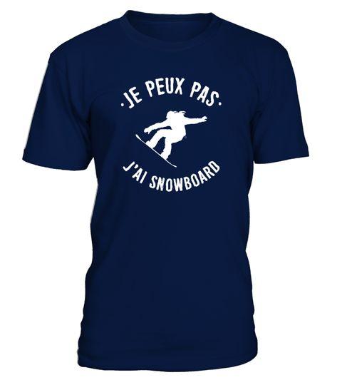 # J'ai Snowboard .  Je peux pas ... J'ai Snowboard ...------------------------------------------------------*** Disponible également enTshirt Col V et Débardeur => Cliquez ICI*** etenSweat à Capuche=> Cliquez ICI------------------------------------------------------==> Visitez notreBoutique en Lignepour plus de Designs------------------------------------------------------Edition limitée... Impression sur Tissus de Haute Qualité... Satisfaction 100%Garantie...Paiement entièrement…
