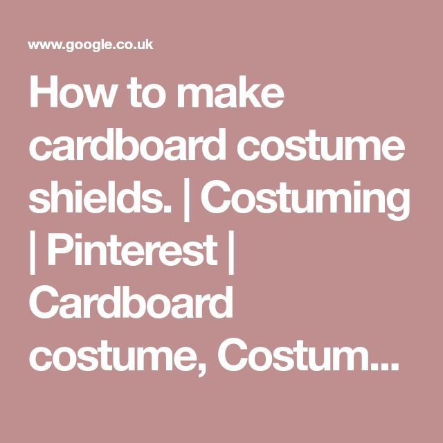 How to make cardboard costume shields. | Costuming | Pinterest | Cardboard costume, Costumes and School