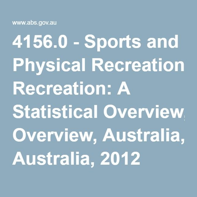 4156.0 - Sports and Physical Recreation: A Statistical Overview, Australia, 2012
