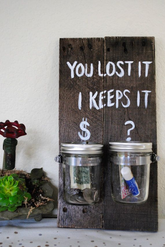 Handmade by me - Lindsay  Check it out :)  You lost it... I keeps it!  Laundry Sign with Coin Jar