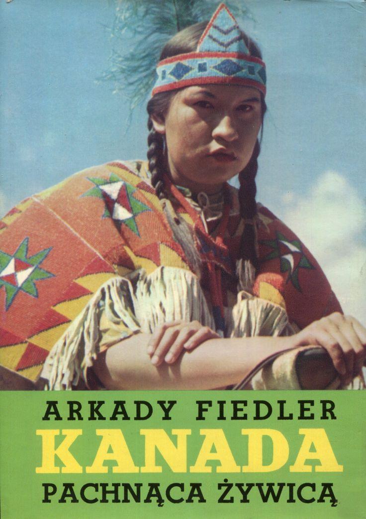"""""""Kanada pachnąca żywicą"""" Arkady Fiedler Cover by Mieczysław Kowalczyk Published by Wydawnictwo Iskry 1977"""