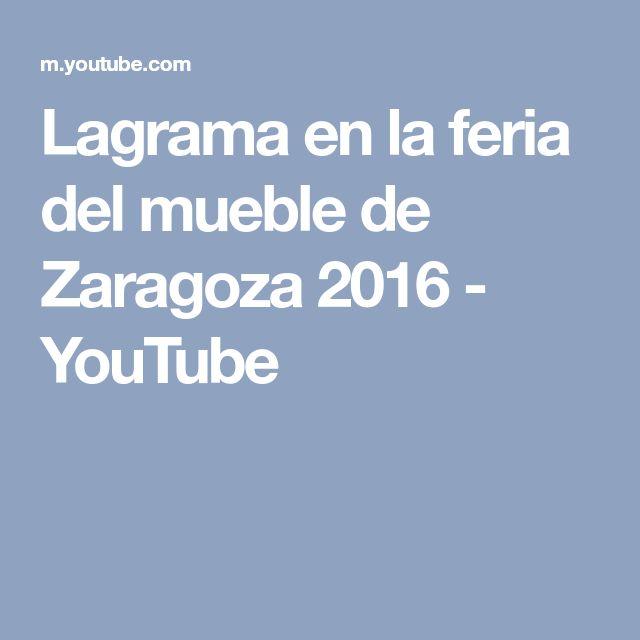 Lagrama en la feria del mueble de Zaragoza 2016 - YouTube