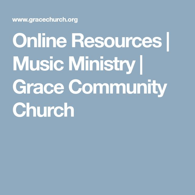 Online Resources | Music Ministry | Grace Community Church