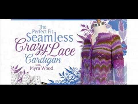 Knitting Class - The Perfect Fit Seamless Crazy Lace Cardigan