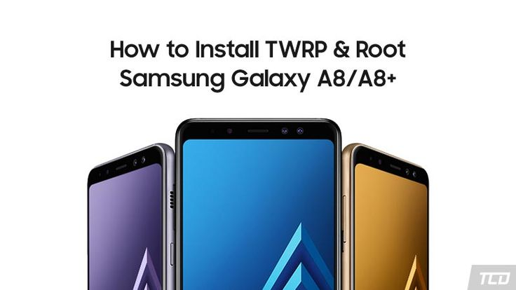 How to Root Samsung Galaxy A8/A8+ and Install TWRP