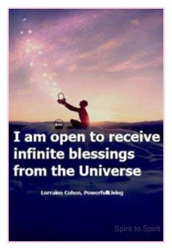 I am open to receive infinite blessings from the universe. Abundance Affirmation www.TheInspiredJourney.com
