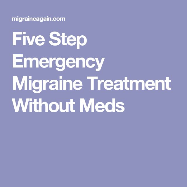 Five Step Emergency Migraine Treatment Without Meds