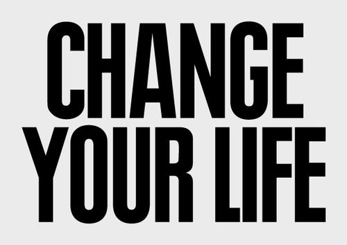 Message of the Week  FromAnthony Burrill: Thoughts, Life, Quotes, Change, Fitness Inspiration, Healthy, Daily Motivation, Fitness Motivation, Photo