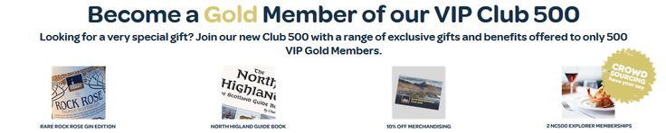 -2 NC500 Explorer Memberships -Limited Edition NC500 Rock Rose Gin & Johnston of Elgin fine merino scarf Scarf -North Highlands Guide Book by Charles Tait  -10 % off all NC500 merchandising online in 2017 (launched spring 2017) -Priority buying on all NC500 limited edition merchandising in 2017 before its release to the market -Crowd Sourcing