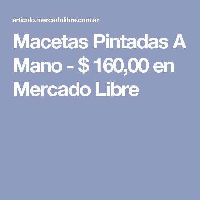 Macetas Pintadas A Mano - $ 160,00 en Mercado Libre
