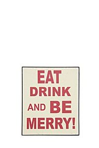 EAT DRINK AND BE MERRY CHRISTMAS SIGN