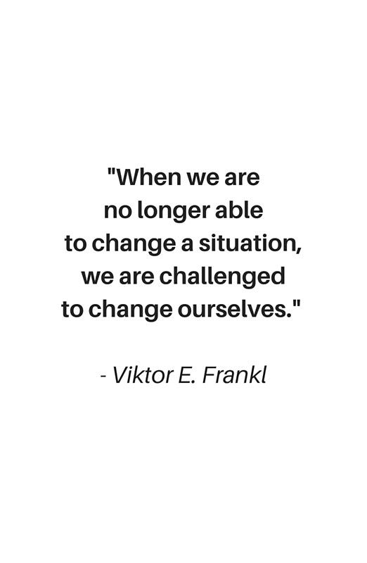 Stoic Wisdom Quotes – When we are no longer able to change a situation we are challenged to change ourselves – Viktor Frankl | Metal Print