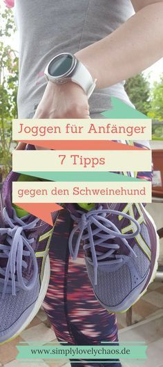 Warum du mit dem Laufen anfangen solltest. Meine 7 Tipps gegen den inneren Schweinehund. Durch Joggen zu mehr Fitness.