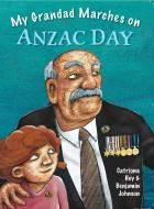My Grandad Marches on ANZAC Day by Catriona Hoy  This is a simple and emotive story that shows how war service can bring generations together.    It is a story of a young girl who participates in formal Anzac Day events with her father and grandfather. Readers walk away from the book with a strong need to remember and pass on the stories of our national servicemen and women.