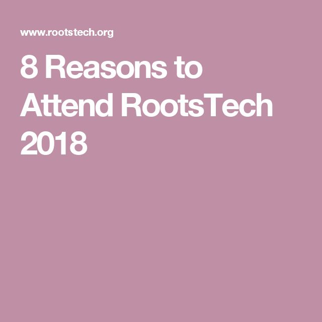 8 Reasons to Attend RootsTech 2018