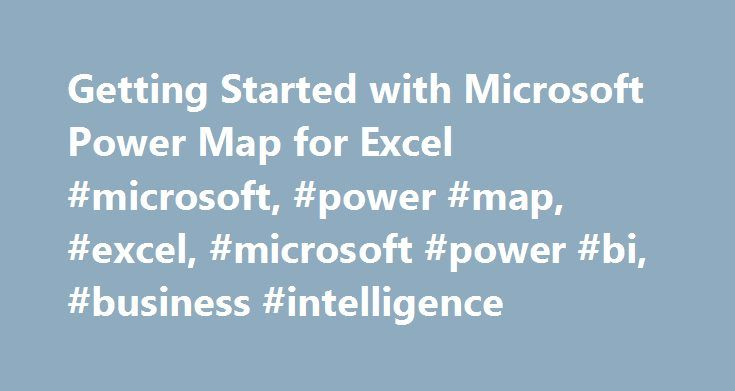 Getting Started with Microsoft Power Map for Excel #microsoft, #power #map, #excel, #microsoft #power #bi, #business #intelligence http://sierra-leone.nef2.com/getting-started-with-microsoft-power-map-for-excel-microsoft-power-map-excel-microsoft-power-bi-business-intelligence/  # Getting Started with Microsoft Power Map for Excel Power Map is an Excel add-in under the Microsoft Power BI umbrella that extends the capability of Power View by enabling end users to visualize data in a 3D…