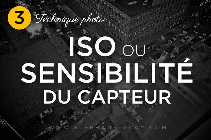 ISO Sensibilité du capteur #photo #cours #blog #tuto #technique #comprendre #apprendre