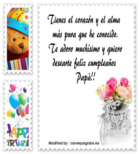 mensajes de texto de cumpleaños para mi Papà,palabras de cumpleaños para mi Papà:  http://www.consejosgratis.es/bonitas-frases-de-cumpleanos-para-un-padre-que-esta-en-el-cielo/