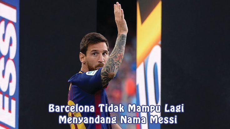 Barcelona Tidak Mampu Lagi Menyandang Nama Messi