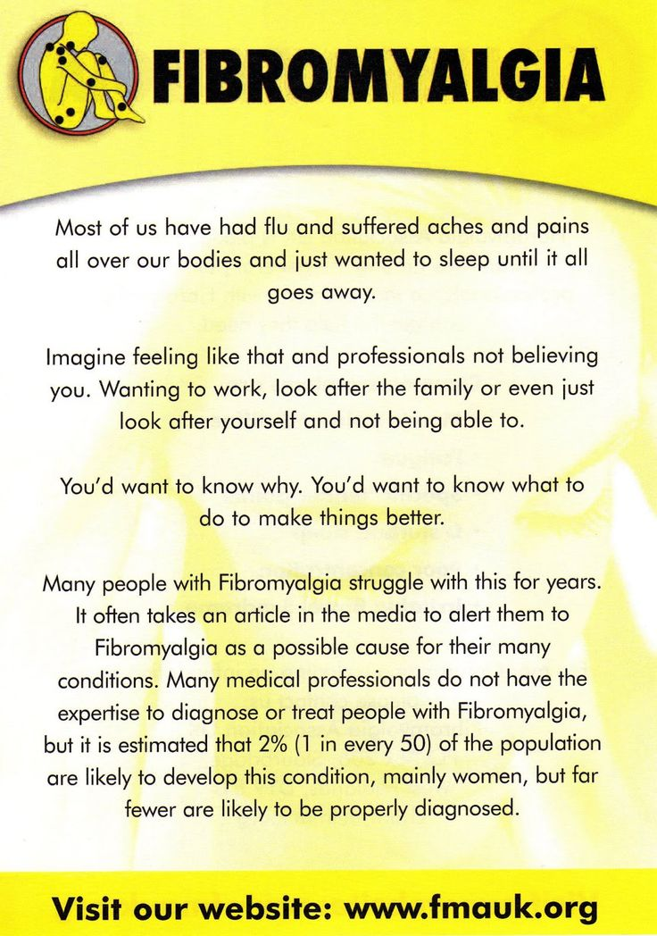 Most of us have had flu and suffered aches and pains all over our bodies and just wanted to sleep until it all goes away.   Imagine feeling like that (Imagine it being the very worst flu, 10x worse, and no one believes you or knows what to do for you...Fibromyalgia and Chronic Pain) This is MY LIFE.