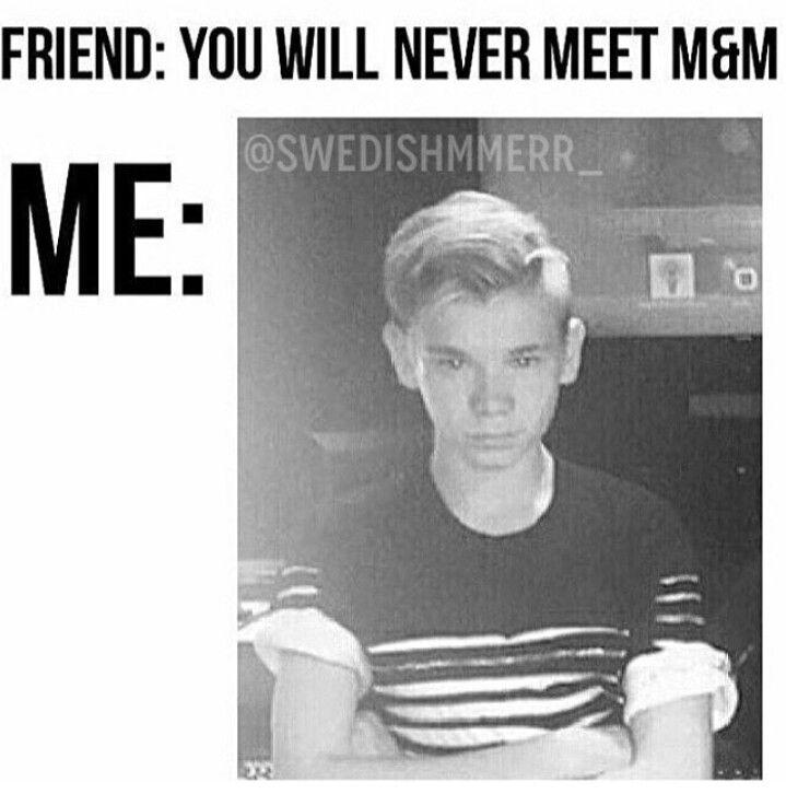 Oooooooo.. ok and you won't ever meet your boyfriend either