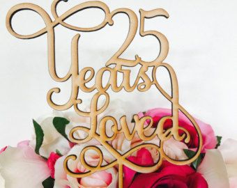 25 Years Loved Cake Topper Anniversary Cake Topper Cake Decoration Cake Decorating Wedding Anniversary Cake 25th Wedding Anniversary