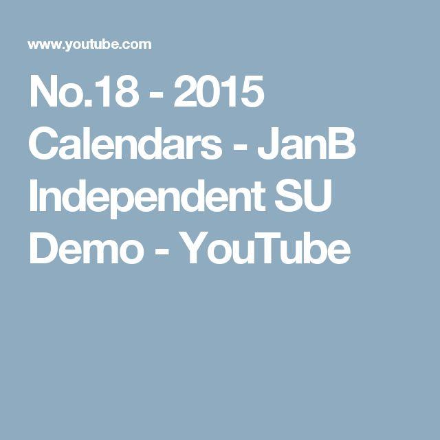 No.18 - 2015 Calendars - JanB Independent SU Demo - YouTube