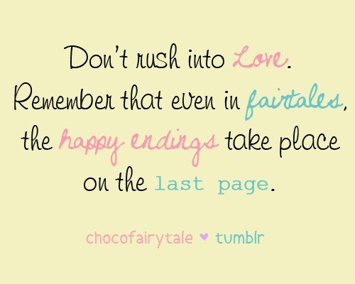 Beautiful <3: Good Thoughts, Relationships Quotes, Remember This, Rush, Happy Quotes, Happy End, Living, Love Quotes, Fairies Tales