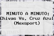 http://tecnoautos.com/wp-content/uploads/imagenes/tendencias/thumbs/minuto-a-minuto-chivas-vs-cruz-azul-mexsport.jpg Chivas vs Cruz Azul. MINUTO A MINUTO: Chivas vs. Cruz Azul (Mexsport), Enlaces, Imágenes, Videos y Tweets - http://tecnoautos.com/actualidad/chivas-vs-cruz-azul-minuto-a-minuto-chivas-vs-cruz-azul-mexsport/