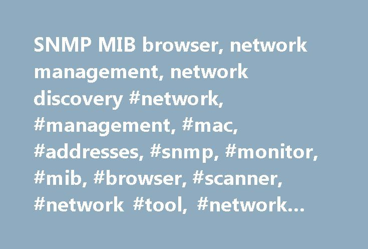 SNMP MIB browser, network management, network discovery #network, #management, #mac, #addresses, #snmp, #monitor, #mib, #browser, #scanner, #network #tool, #network #utils, #freeware http://malta.remmont.com/snmp-mib-browser-network-management-network-discovery-network-management-mac-addresses-snmp-monitor-mib-browser-scanner-network-tool-network-utils-freeware/  # Nsauditor Network Security Auditor is a network security scanner that allows to audit and monitor remote network computers for…