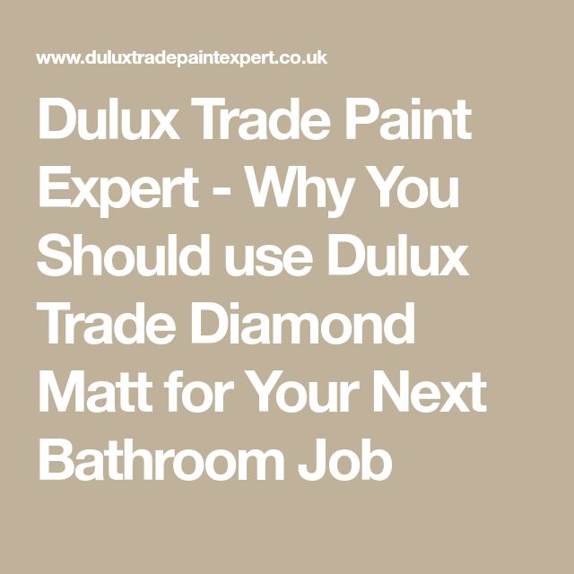 Dulux Trade Paint Expert - Why You Should use Dulux Trade Diamond Matt for Your Next Bathroom Job