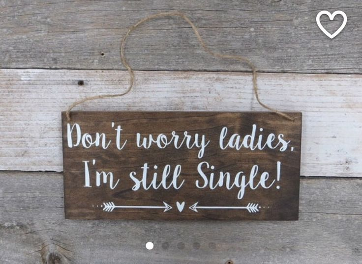 Don't worry ladies I'm still single ring bearer sign