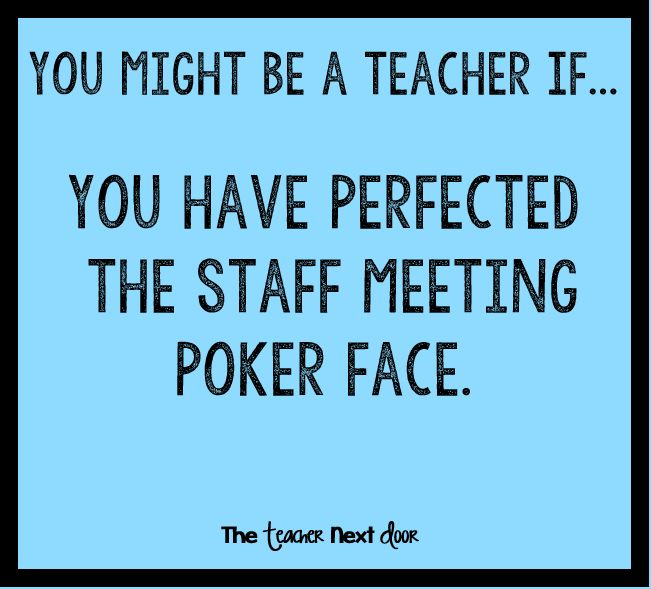 Do you have a poker face? Find more teacher humor and observations that might make you laugh on The Teacher Next Door's Teacher Humor Pinterest Board.