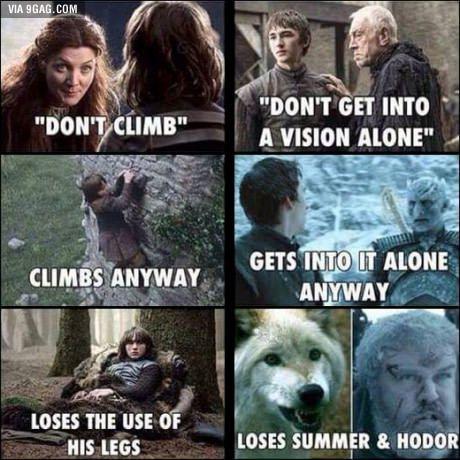 SPOLERS ALERT! Bran needs to start listening