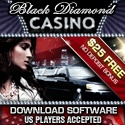 Black Diamond Casino Games offers over 80 thrilling casino games for Download. A selection of visually stunning Video Slots with enhanced graphics and audio sound. With regular Classic 3 Reel Slots. Video Poker from 1 hand to 25 hands and double up option. Black Diamond Casino offers a variety of table games including, roulette and blackjack.