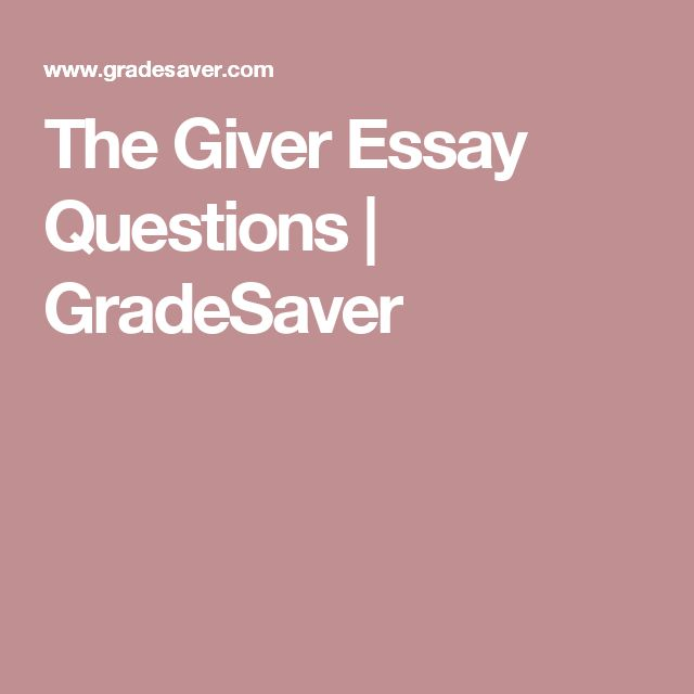 essay on the giver The giver this essay the giver and other 63,000+ term papers, college essay examples and free essays are available now on reviewessayscom autor: reviewessays.