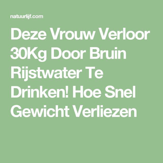 Deze Vrouw Verloor 30Kg Door Bruin Rijstwater Te Drinken! Hoe Snel Gewicht Verliezen