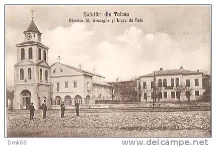 Tulcea - Biserica Sf Gheorghe si Liceul de Fete - interbelica